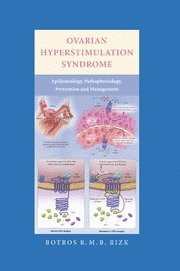 Ovarian Hyperstimulation Syndrome: Epidemiology, Pathophysiology, Prevention and Management 9780521857987