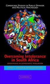 Overcoming Intolerance in South Africa: Experiments in Democratic Persuasion