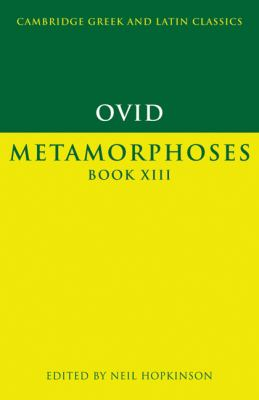 Ovid: Metamorphoses Book XIII 9780521556200