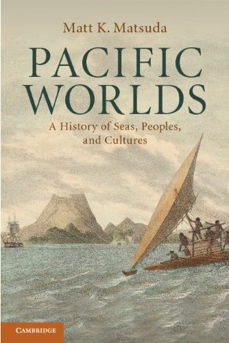 Pacific Worlds: A History of Seas, Peoples, and Cultures 9780521715669
