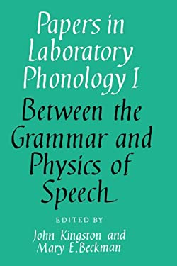 Papers in Phonology: Volume 1, Between Grammar and Physics of Speech 9780521368087