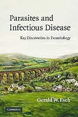 Parasites and Infectious Disease: Discovery by Serendipity and Otherwise 9780521675390