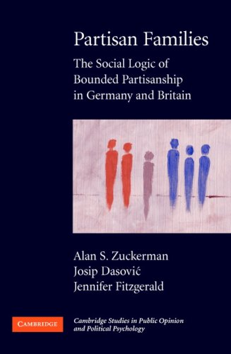 Partisan Families: The Social Logic of Bounded Partisanship in Germany and Britain 9780521697187