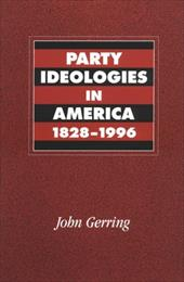 Party Ideologies in America, 1828 1996