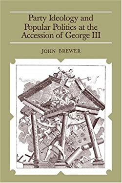 Party Ideology and Popular Politics at the Accession of George III 9780521287012