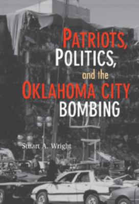Patriots, Politics, and the Oklahoma City Bombing 9780521872645