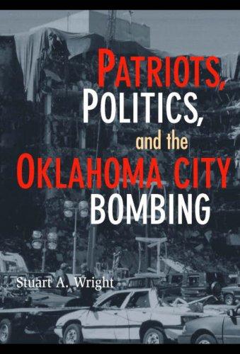 Patriots, Politics, and the Oklahoma City Bombing 9780521694193