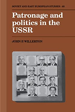 Patronage and Politics in the USSR 9780521392884