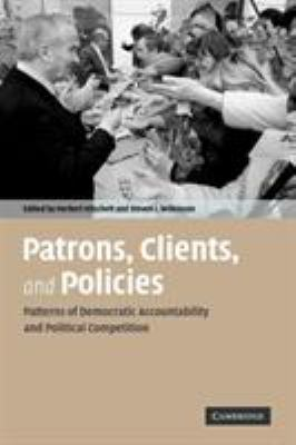 Patrons, Clients, and Policies: Patterns of Democratic Accountability and Political Competition 9780521690041