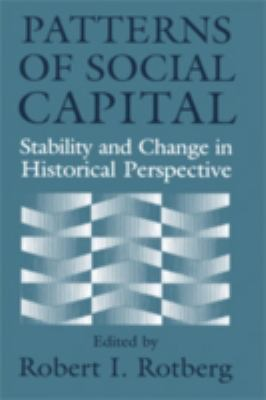 Patterns of Social Capital: Stability and Change in Historical Perspective 9780521780865