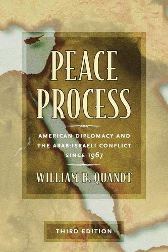 Peace Process: American Diplomacy and the Arab-Israeli Conflict Since 1967, Revised Edition 9780520225152
