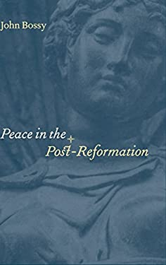 Peace in the Post-Reformation: The Birkbeck Lectures, 1995 9780521640619