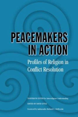 Peacemakers in Action: Profiles of Religion in Conflict Resolution 9780521618946