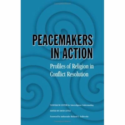 Peacemakers in Action: Profiles of Religion in Conflict Resolution 9780521853583