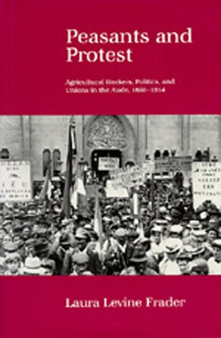 Peasants and Protest: Agricultural Workers, Politics, and Unions in the Aude, 1850-1914 9780520068094