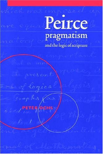 Peirce, Pragmatism, and the Logic of Scripture 9780521604499