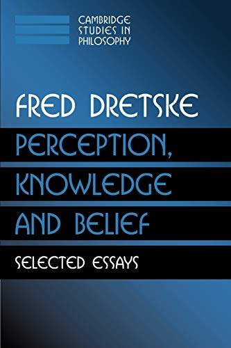 Perception, Knowledge and Belief: Selected Essays 9780521777421