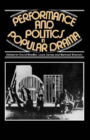Performance and Politics in Popular Drama: Aspects of Popular Entertainment in Theatre, Film, and Television, 1800-1976
