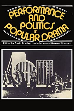 Performance and Politics in Popular Drama: Aspects of Popular Entertainment in Theatre, Film and Television, 1800 1976 9780521285247