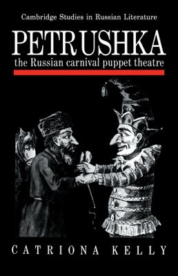Petrushka: The Russian Carnival Puppet Theatre 9780521108997