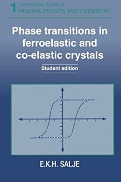 Phase Transitions in Ferroelastic and Co-Elastic Crystals: An Introduction for Mineralogists, Material Scientists and Psysicists 9780521429368