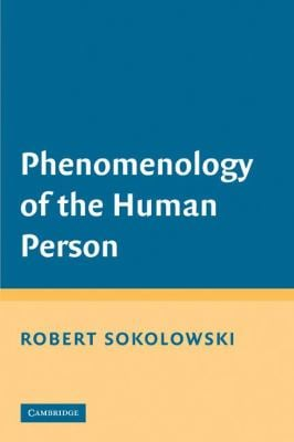 Phenomenology of the Human Person 9780521717663