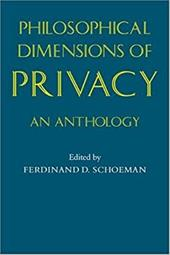 Philosophical Dimensions of Privacy: An Anthology 1736957
