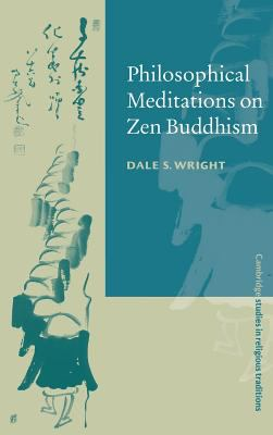 Philosophical Meditations on Zen Buddhism 9780521590105