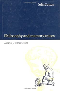 Philosophy and Memory Traces: Descartes to Connectionism 9780521591942