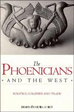 The Phoenicians and the West: Politics, Colonies and Trade 9780521565981