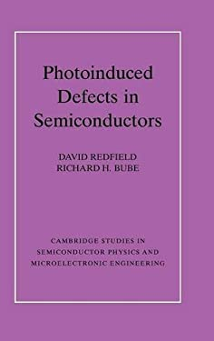 Photo-Induced Defects in Semiconductors 9780521461962