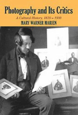 Photography and Its Critics: A Cultural History, 1839 1900 9780521550437