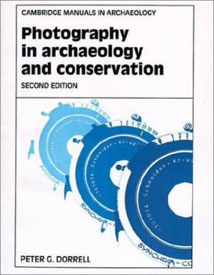 Photography in Archaeology and Conservation 9780521455343