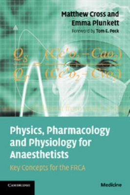 Physics, Pharmacology and Physiology for Anaesthetists: Key Concepts for the Frca 9780521700443