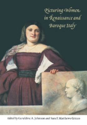 Picturing Women in Renaissance and Baroque Italy 9780521565806