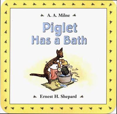 Piglet Has a Bath Bath Book: Bath Books 9780525460923