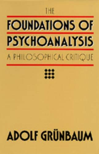Foundations of Psychoanalysis : A Philosophical Critique