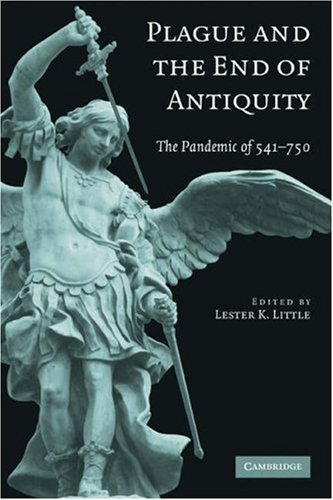 Plague and the End of Antiquity: The Pandemic of 541-750 9780521718974