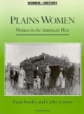 Plains Women: Women in the American West 9780521386166