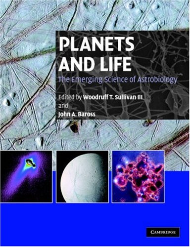 Planets and Life: The Emerging Science of Astrobiology 9780521531023