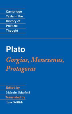 Plato: Gorgias, Menexenus, Protagoras 9780521837293