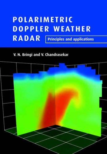 Polarimetric Doppler Weather Radar: Principles and Applications 9780521019552