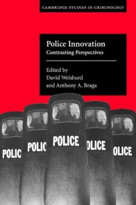 Police Innovation: Contrasting Perspectives 9780521544832