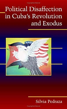 Political Disaffection in Cuba's Revolution and Exodus 9780521867870