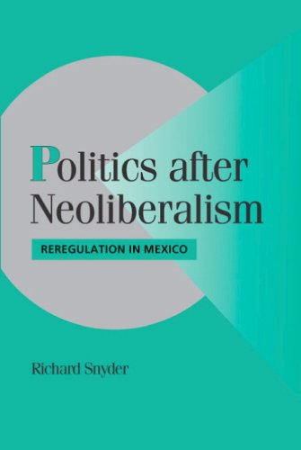 Politics After Neoliberalism: Reregulation in Mexico 9780521688703
