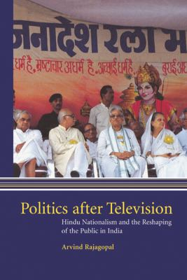 Politics After Television: Hindu Nationalism and the Reshaping of the Public in India 9780521640534