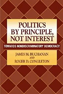 Politics by Principle, Not Interest: Towards Nondiscriminatory Democracy 9780521621878