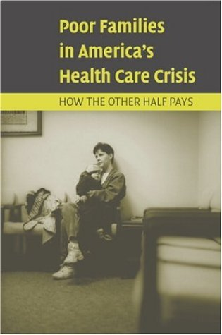 Poor Families in America's Health Care Crisis 9780521546768