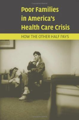 Poor Families in America's Health Care Crisis 9780521837743