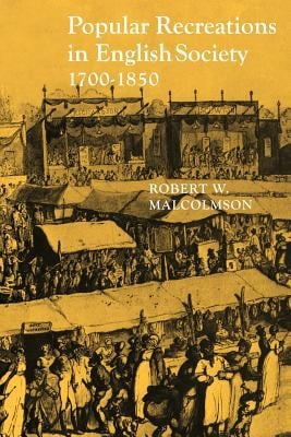 Popular Recreations in English Society 1700 1850 9780521295956